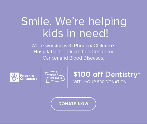 Every Kid's Dentist & Orthodontics- We're working withPhoenix Children's Hospital to help fund their Center for Cancer and Blood Disease